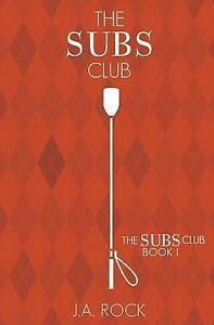 NEW The Subs Club (Volume 1) by J.A. Rock