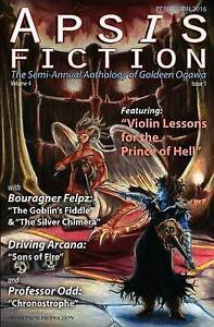 Apsis Fiction Vol  4 Issue 1 Perihelion 2016 Semi-Annual by Ogawa Goldeen