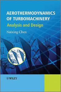 Aerothermodynamics of Turbomachinery, Naixing Chen