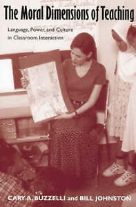 Very Good, The Moral Dimensions of Teaching: Language, Power, and Culture in Cla