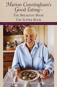 Marion Cunningham's Good Eating : The Breakfast Book; The Supper Book
