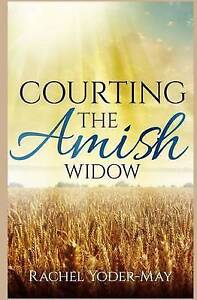 Courting the Amish Widow: Sweet and Clean Amish Romance by Yoder-May, Rachel