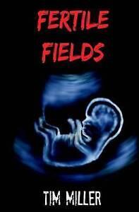 Fertile Fields by Miller, Tim -Paperback
