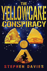 Davies, Stephen, The Yellowcake Conspiracy, Very Good Book