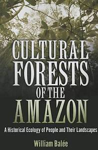USED (VG) Cultural Forests of the Amazon: A Historical Ecology of People and The
