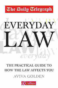 The  Daily Telegraph  Everyday Law: The Practical Guide to How the Law Affects …