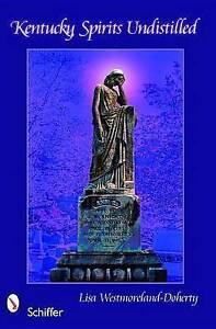 Kentucky Spirits Undistilled by WestmorelandDoherty Lisa