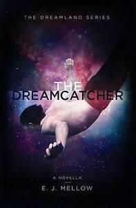 The Dreamcatcher: A Dreamland Series Novella by Mellow, E. J. -Paperback
