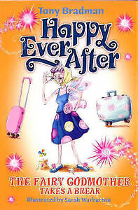 Happy Ever After: Fairy Godmother Takes A Break, Bradman, Tony, Very Good Book