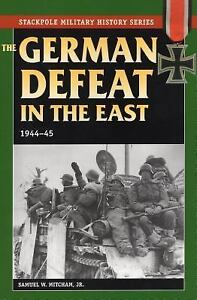 Stackpole-Military-History-The-German-Defeat-in-the-East-1944-45-by-Samuel