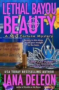 NEW Lethal Bayou Beauty (Miss Fortune Mystery Series) (Volume 2) by Jana DeLeon