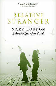 Relative Stranger: A Life After Death by Mary Loudon (Paperback)