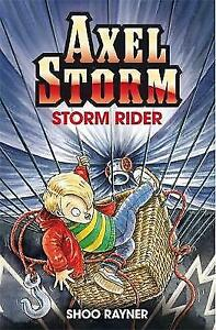 Axel Storm: Storm Rider, Good Condition Book, Rayner, Shoo, ISBN 9781408302651