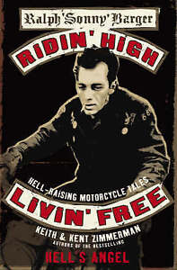 Ridin' High, Livin' Free: Hell-raising Motorcycle Stories, Keith & Kent Zimmerma