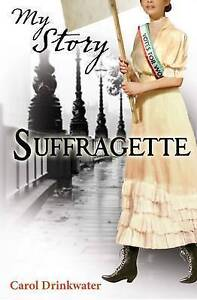Suffragette by Carol Drinkwater (Paperback, 2011) (My Story)