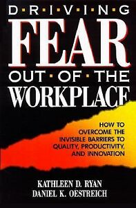 Driving-Fear-Out-of-the-Workplace-How-to-Overcome-the-Invisible-Barriers-to-Qua