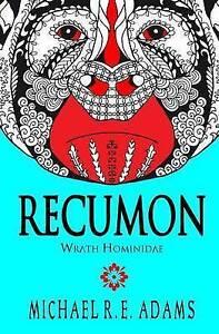 Recumon: Wrath Hominidae (Story #3) Adams, Michael R. E. -Paperback