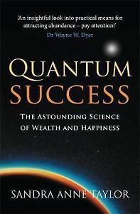 Quantum-Success-The-Astounding-Science-of-Wealth-and-Happiness-Taylor-Sandra
