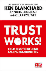Trust-Works-Four-Keys-to-Building-Lasting-Relationships-by-Martha-Lawrence