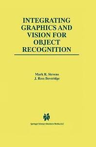 Integrating Graphics and Vision for Object Recognition (The Springer Internation