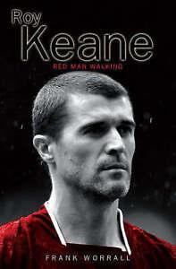 Good, Roy Keane: Red Man Walking, Worrall, Frank, Book