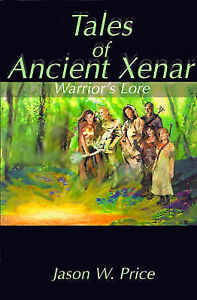 Tales of Ancient Xenar: Warrior's Lore by Price, Jason