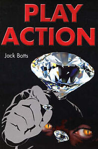 NEW Play Action by Jack Botts