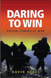 Daring to Win: Special Forces at War, Eshel, David,