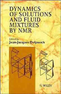 Dynamics of Solutions and Fluid Mixtures by NMR by Delpuech
