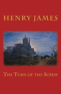The Turn of the Screw by by James, Henry 9781518767135 -Paperback