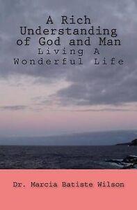 A Rich Understanding God Man Living Wonderful Life by Wilson Dr Marcia Batiste