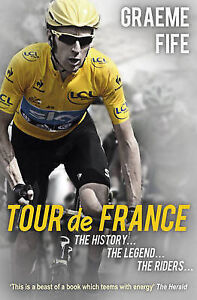Tour-De-France-The-History-The-Legend-The-Riders-by-Graeme-Fife