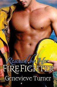 Rescued by Her Firefighter by Turner, Genevieve -Paperback