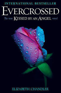 Evercrossed-A-Kissed-by-an-Angel-Novel-Chandler-Elizabeth-Used-Good-Book