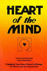 Heart of the Mind: Engaging Your Inner Power to Change with Neurolinguistic Prog