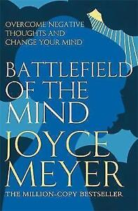 Battlefield of the Mind: Winning the Battle of Your Mind by Joyce Meyer (Paperb…