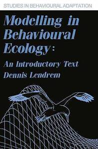 Modelling in behavioural ecology (Studies in Behavioural Adaptation-ExLibrary