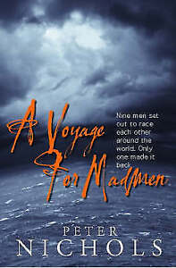 A Voyage For Madmen: Nine men set out to race each other around the world. Only