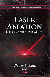Laser Ablation: Effects & Applications by Nova Science Publishers Inc...