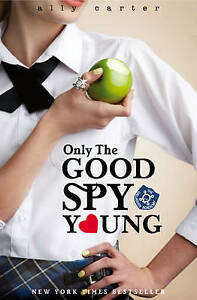 Only The Good Spy Young Gallagher Girls Ally Carter - Croydon, United Kingdom - Only The Good Spy Young Gallagher Girls Ally Carter - Croydon, United Kingdom
