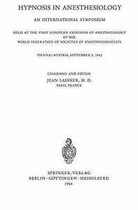 Hypnosis in Anaesthesiology: An International Symposium Held at the First Europe