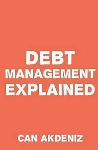 Debt Management Explained by Akdeniz, Can -Paperback
