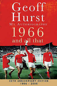 1966-and-All-That-My-Autobiography-Hurst-Geoff-Used-Good-Book