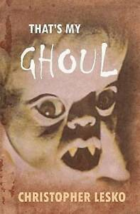 That's My Ghoul by by Lesko, Christopher -Paperback