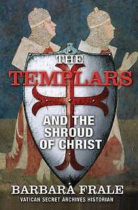 The Templars and the Shroud of Christ by Barbara Frale (Hardback, 2012)