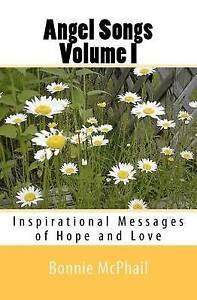 Angel Songs Volume I: Inspirational Messages of Hope and Love by McPhail, Bonnie