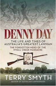 Denny Day: The Life and Times of Australia's Greatest Lawman - the Forgotten Her