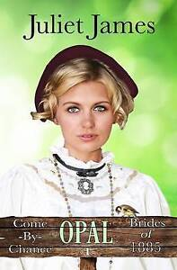 Opal Come By Chance Mail Order Brides: Sweet Montana Western Bride Romance (Come