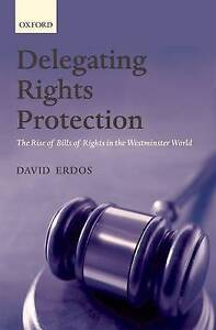 Delegating Rights Protection: The Rise of Bills of Rights in the Westminster Wor