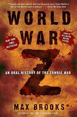 World War Z: An Oral History of the Zombie War by Brooks, Max - World Z